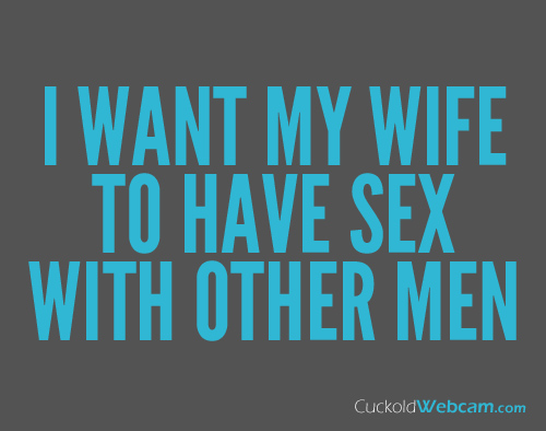 I Want My Wife to Have Sex with Other Men