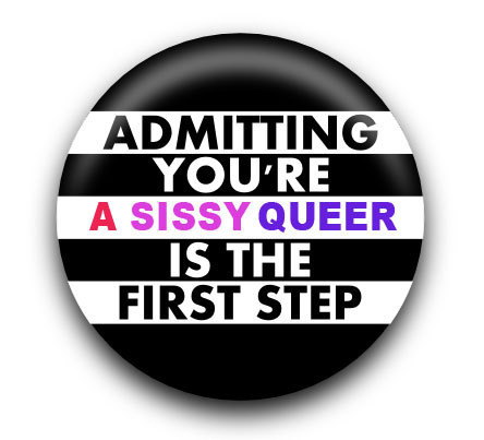 Admit you're a sissy queer