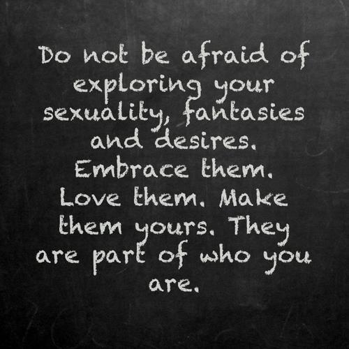 Don't Be Afraid of Exploring Your Sexuality