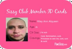 Riley Ann Alqueen: 1st Fem Sissy ID Card
