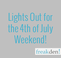 Lights Out for the 4th of July!