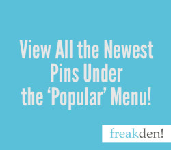 View the Newest Pins as They Come In!