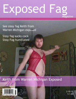 Sissy fag Keith from Warren Michigan…