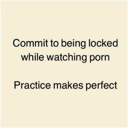 Lock Up Your Cock While Watching Porn