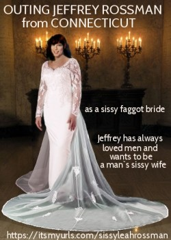 This is JEFFREY ROSSMAN who dreams of becoming a man`s sissy wife