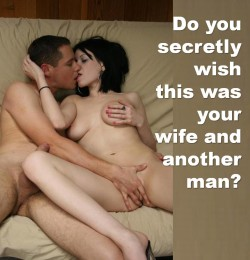 Wish This Was Your Wife with Another Man?