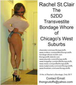 Rachel St.Clair the 52DD Transvestite Bondage Whore