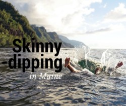 Places to go skinny dipping in Maine