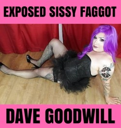 EXPOSED SISSY FAGGOT DAVE GOODWILL