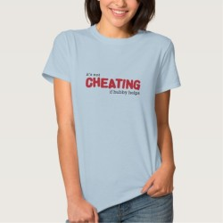 Not Cheating if Hubby Helps T-Shirt