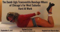 The Dumb Ugly Transvestite Bondage Whore Hard at Work