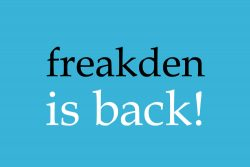 Guess Who's Back?! It's Freakden!
