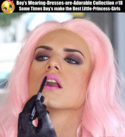 Boys can sometimes make the best sissy princess girls