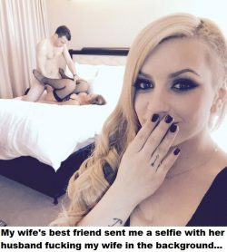 Wife's best friend sent selfie with husband fucking my wife in the background