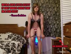 If you have a tiny clitty become a little sissy