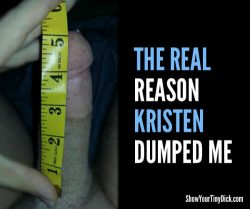The real reason Kristen dumped my ass