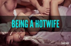 Being a Hotwife: 5 Ways to Find Out if You Should Do It