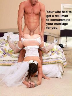 Wife had to get a real man to consummate the marriage