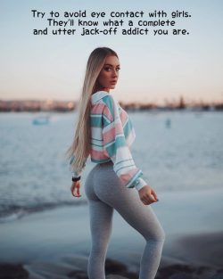 Jack off addicts should avoid eye contact