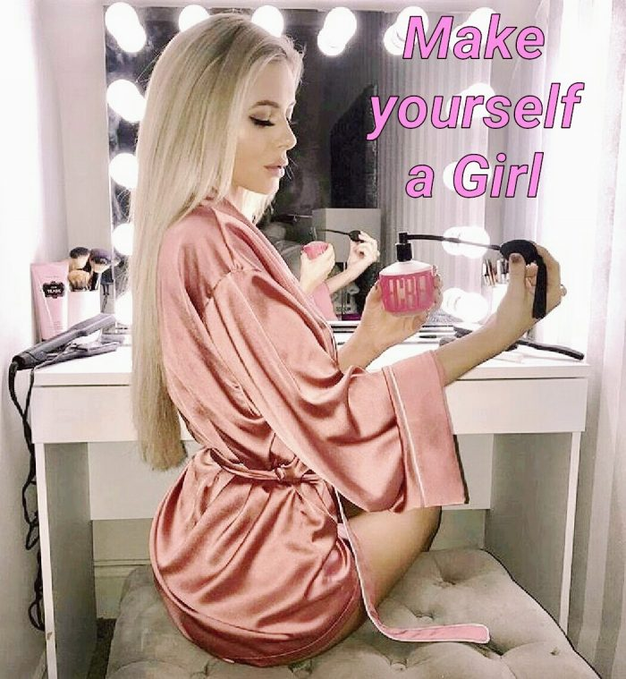 Make yourself a girl