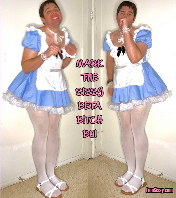 Mark the sissy beta bitch