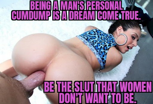 Sissy be the slut that women do not want to be