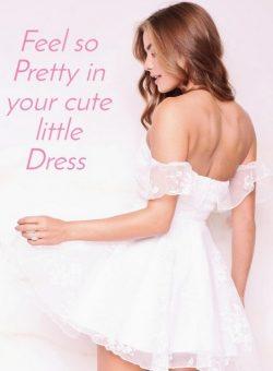 Sissy feels so pretty in her cute little dress