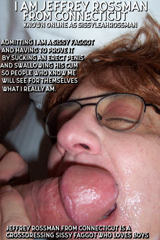 Sissy queer Jeffrey Rossman from Connecticut having to prove he is a cocksucking faggot