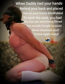 Sissy Girl daddies Blackmail whore