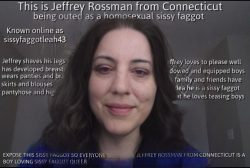 Sissy Jeffrey Rossman from Connecticut, named and outed, with his hair down and wearing a touch  ...