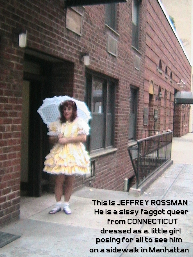 Outing Jeffrey Rossman from Connecticut as a little girl sissy faggot in lace and ribbons