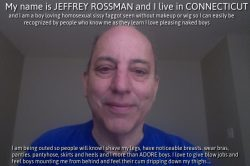 Jeffrey Rossman from Connecticut named, exposed and outed as a homosexual sissy faggot