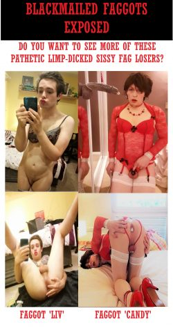 Pathetic Sissy Fags Liv and Candy Exposed