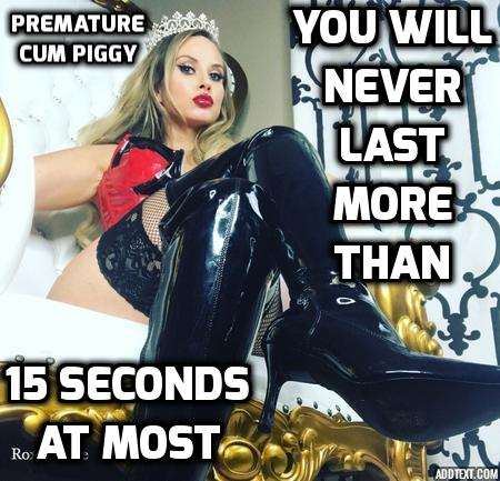 I've been deliberately trained to to cum fast. The Mistress told me that my ejaculations a ...
