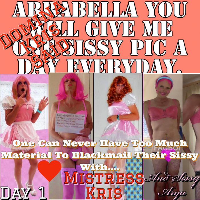 Sissy Arrabella's Day Sissy Pic Blackmail Tribute to Mistress Kris