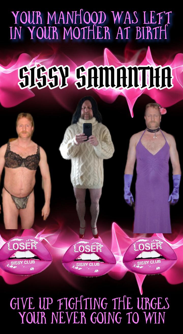 The loser sissy club sissy Samantha