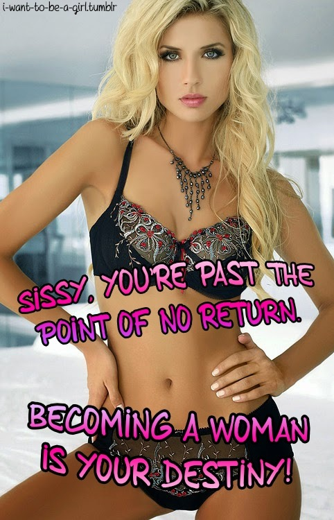 Becoming a sissy woman is your destiny